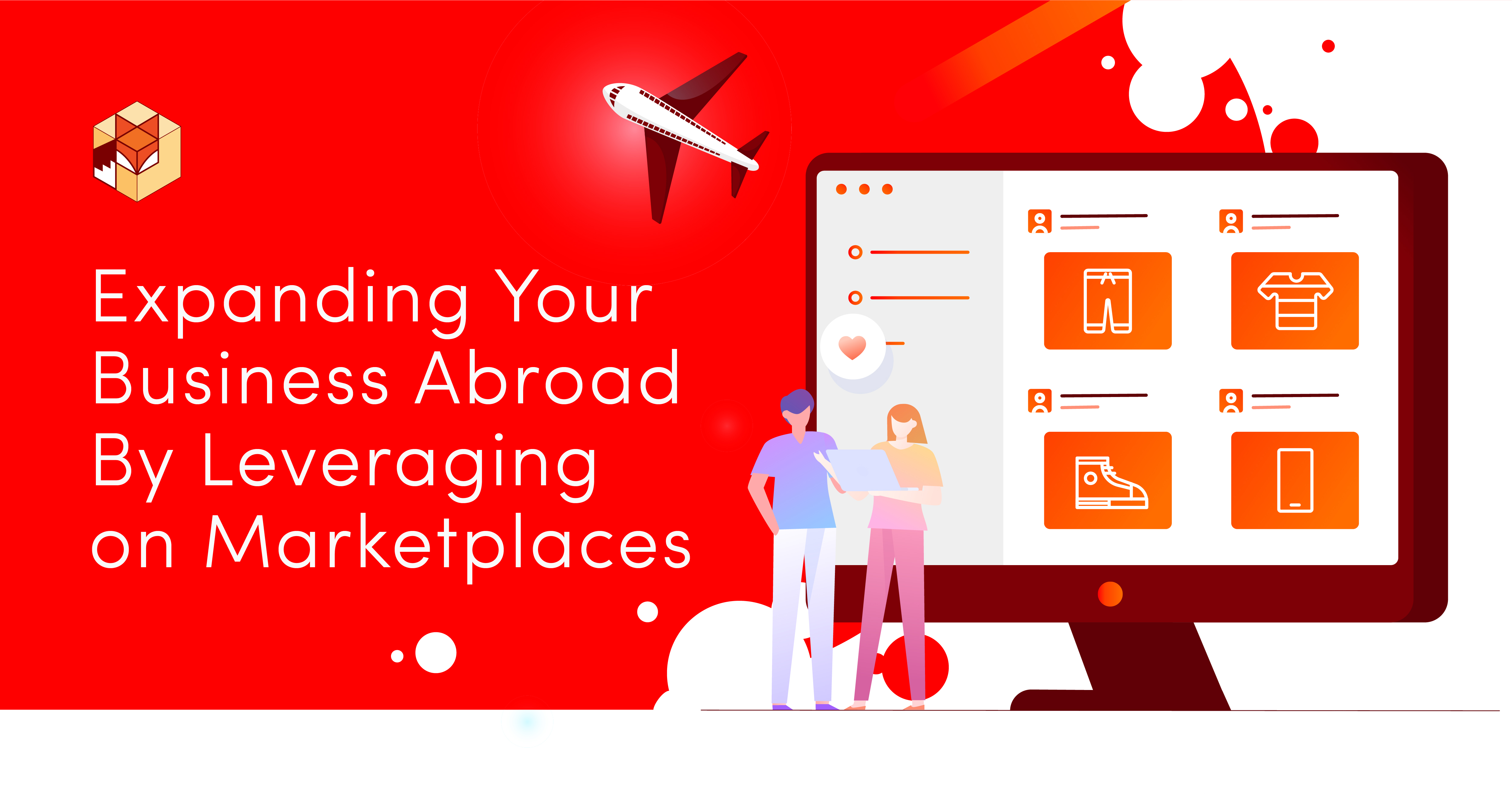 Expanding Your Business Abroad by Leveraging on Marketplaces